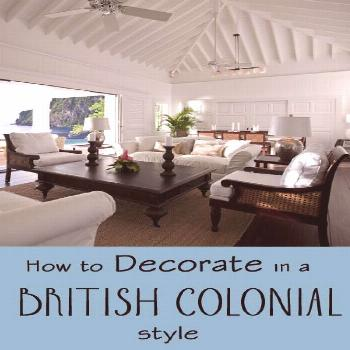British colonial style decorating was created when British citizens went to live in Africa, India,