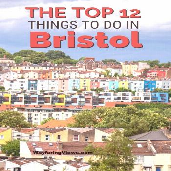 These top twelve things to do in Bristol features a full itinerary with history Clifton museums the