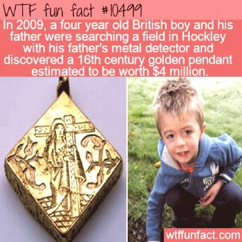WTF Facts : funny, interesting & weird facts  WTF Fun Fact - Four Year Old Finds Gold  10499 centur